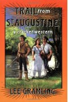 Trail from St. Augustine (Cracker Western) - Lee Gramling