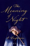 meaning of night: a confession - Michael Cox