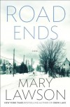 Road Ends: A Novel - Mary Lawson
