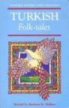 Turkish Folk Tales - Barbara K. Walker