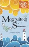 Mosquitoes of Summer - Julianna Kozma