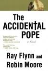 The Accidental Pope: A Novel - Raymond Flynn, Robin Moore