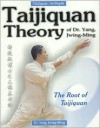 Taijiquan Theory: The Root of Taijiquan - Yang Jwing-Ming,  Foreword by Abraham Liu,  Foreword by Mao-Ching Li