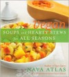 Vegan Soups and Hearty Stews for All Seasons - Nava Atlas