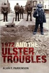 1972 and the Ulster Troubles: A Very Bad Year - Parkinson, Alan F. Parkinson
