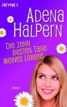 Die Zehn Besten Tage Meines Lebens Roman - Adena Halpern, Ursula C. Sturm