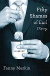 Fifty Shames of Earl Grey: A Parody - Fanny Merkin