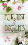 Harvest of Dreams - Alison Henderson