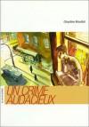 UN Crime Audacieux (Roman) (French Edition) - Chrystine Brouillet