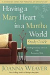 Having a Mary Heart Participant's Guide - Joanna Weaver