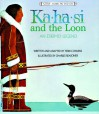 Ka-Ha-Si and The Loon: An Eskimo Legend (Native American Legends) - Terri Cohlene, Charles Reasoner