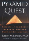 Pyramid Quest: Secrets of the Great Pyramid and the Dawn of Civilization - Robert M. Schoch, Robert Aquinas McNally