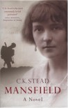 Mansfield: A Novel - Dr C. K. Stead