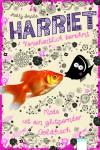 Harriet - versehentlich berühmt - Mode ist ein glitzernder Goldfisch  - Holly Smale