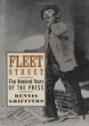 Fleet Street: Five Hundred Years of the Press - Dennis Griffiths
