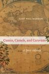 Cumin, Camels, and Caravans: A Spice Odyssey - Gary Paul Nabhan