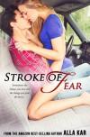 Stroke Of Fear - Alla Kar, Cassie Cook, Lindee Robinson