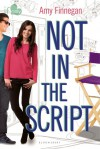 Not in the Script: An If Only novel - Amy Finnegan