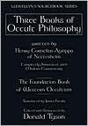 Three Books of Occult Philosophy - Cornelius Agrippa, Donald Tyson