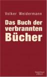 Das Buch der verbrannten Bücher - Volker Weidermann