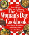 The Woman's Day Cookbook: Great Recipes, Bright Ideas, And Healthy Choices for Today's Cook - Kathy Farrell-Kingsley