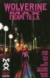 Wolverine Max Volume 2: Escape to L.A. - Jason Starr
