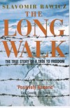 The Long Walk The True Story of a Trek to Freedom - Slavomir Rawicz