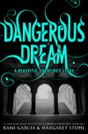 Dangerous Dream - Kami Garcia, Margaret Stohl