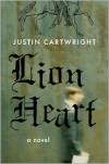 Lion Heart: A Novel - Justin Cartwright