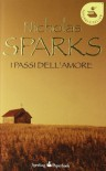 I passi dell'amore - Nicholas Sparks, Alessandra Petrelli