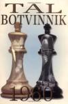 Tal-Botvinnik, 1960 - Mikhail Tal, Al Lawrence