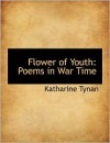Flower Of Youth - Katharine Tynan