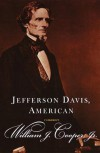 Jefferson Davis, American - William J. Cooper Jr.