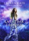 La última lágrima (Libro 1) (ELLAS MONTENA) - LAUREN KATE