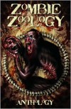 Zombie Zoology - Tim Curran, Ryan C. Thomas, Anthony Giangregorio, Eric Dimbleby, William R.D. Wood, Brian Pinkerton, Anthony Wedd, Hayden Williams, Ted Wenskus, Wayne Goodchild, Carl Barker, J. Gilliam Martin