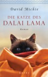 Die Katze des Dalai Lama: Roman - David Michie