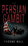 The Persian Gambit - Eugene Bull