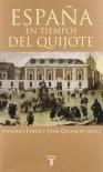 España En Tiempos Del Quijote - Antonio Feros, Juan Gelabert
