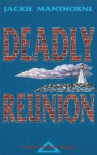 Deadly Reunion - Jackie Manthorne