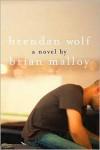 Brendan Wolf - Brian Malloy
