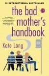 The Bad Mother's Handbook - Kate Long