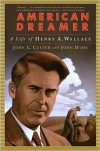 American Dreamer: A Life of Henry A. Wallace - John C. Culver, John Hyde