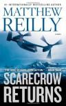 Scarecrow Returns: A Novel - Matthew Reilly