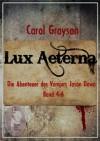 Lux Aeterna 2 (Die Abenteuer des Vampirs Jason Dawn) - Carol Grayson