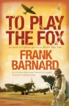 To Play The Fox - Frank Barnard