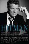 Hitman: Forty Years Making Music, Topping the Charts, and Winning Grammys - David  Foster