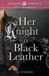 Her Knight in Black Leather - JM Stewart