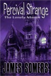 Percival Strange and the Lonely Manor - James Somers