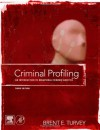 Criminal Profiling, Third Edition: An Introduction to Behavioral Evidence Analysis - Brent E. Turvey