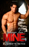 Always Been Mine: The Moreno Brothers #2 - Elizabeth Reyes